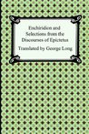 Enchiridion and Selections from the Discourses by Epictetus