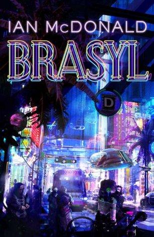 Brasyl by Ian McDonald