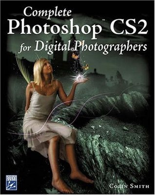 Complete Photoshop CS2 For Digital Photographers
