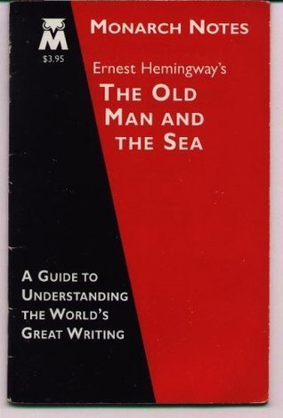 Ernest Hemingway's the Old Man and the Sea (Monarch Notes: A Guide to Understanding the World's Great Writing)