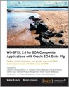 WS-BPEL 2.0 for SOA Composite Applications with Oracle SOA Suite 11g