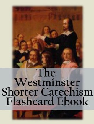 The Westminster Shorter Catechism Flashcard Ebook