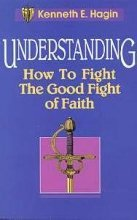 Understanding the Good Fight of Faith