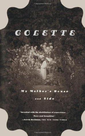 My Mother's House & Sido by Colette