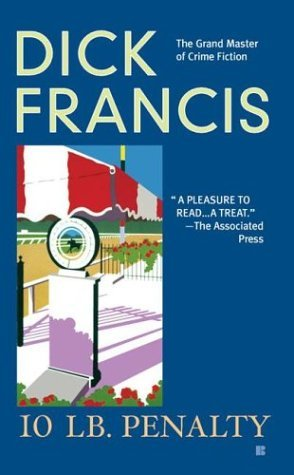 10 lb Penalty by Dick Francis