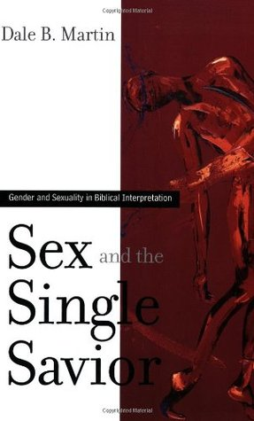 Sex and the Single Savior by Dale B. Martin