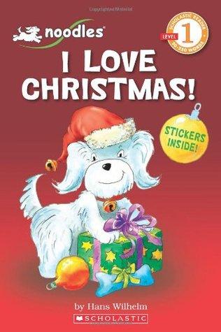 Scholastic Reader Level 1: Noodles: I Love Christmas!