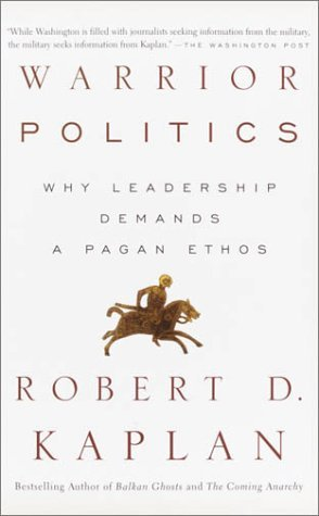 Ebook Warrior Politics: Why Leadership Requires a Pagan Ethos by Robert D. Kaplan DOC!