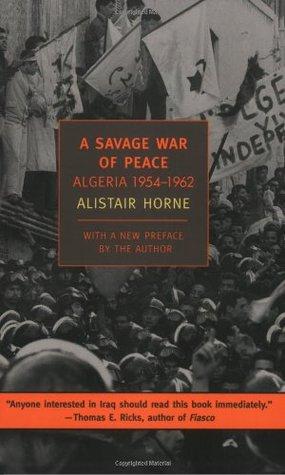 A Savage War of Peace: Algeria, 1954-1962
