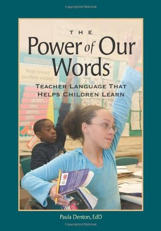 The Power of Our Words by Paula Denton