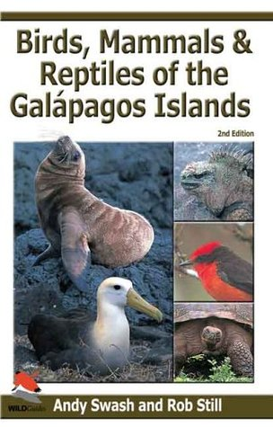 Birds, Mammals, and Reptiles of the Galápagos Islands by Andy Swash