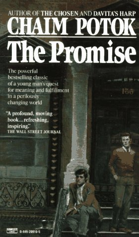 the promise by chaim potok essay Essays and criticism on chaim potok - critical essays  in the chosen and the  promise, for example, danny saunders, genius son of a hasidic rabbi, must.