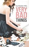 Book cover for Very Bad Things (Briarcrest Academy, #1)