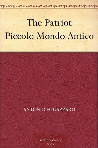 The Patriot Piccolo Mondo Antico(Maironi Series 1)