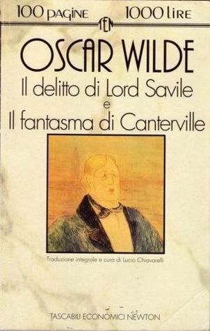 Il delitto di Lord Saville; Il fantasma di Canterville e altri racconti