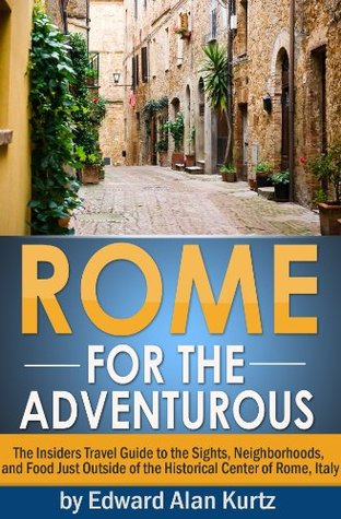 rome-for-the-adventurous-the-insider-s-travel-guide-to-the-sights-neighborhoods-and-food-just-outside-of-the-historical-center-of-rome-italy