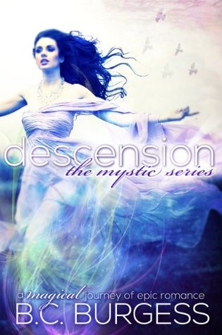 Descension (Mystic, #1) by B.C. Burgess