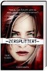 Zersplittert by Teri Terry