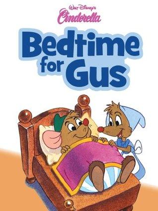 Bedtime for Gus (Cinderella: Disney Short Story eBooks)