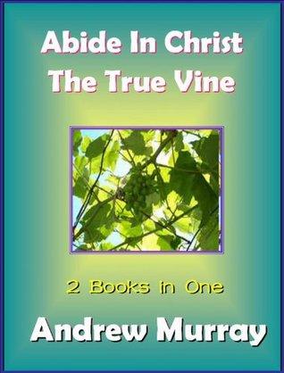 Abide in Christ / The True Vine