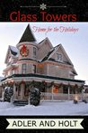 Glass Towers, Home for the Holidays Short Story (Glass Towers Series)