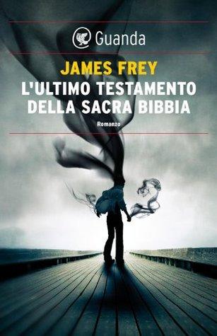 Ebook L'ultimo testamento della sacra Bibbia by James Frey DOC!