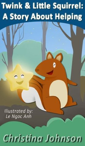 Twink & Little Squirrel (A Story About Helping): (Children's Books for Bedtime)