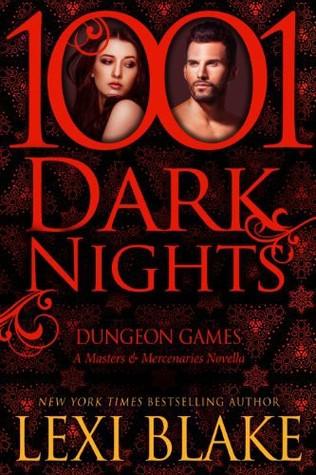 Dungeon Games (Masters and Mercenaries #6.5; 1001 Dark Nights #5)