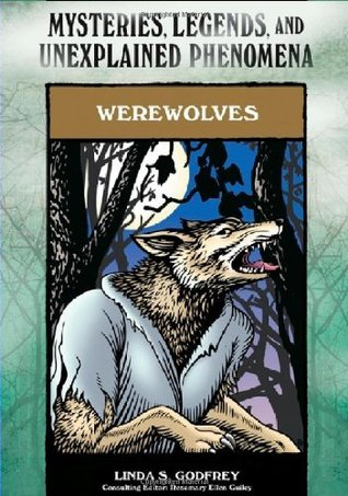 Werewolves (Mysteries, Legends, and Unexplained Phenomena)