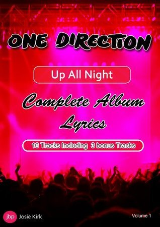 One Direction - Up All Night Song Lyrics - Volume 1 (1D - One Direction Complete Song Lyrics)