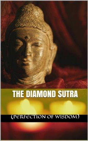 The Diamond Sutra (Perfection of Wisdom)