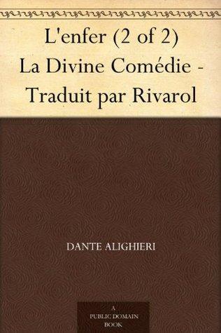 L'enfer (2 of 2) La Divine Comédie - Traduit par Rivarol (French Edition)