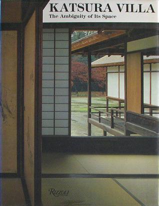 Katsura Villa: Space and Form
