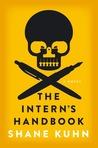 The Intern's Handbook by Shane Kuhn
