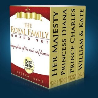 The Royal Family...Boxed Set Edition: The Complete Stories of Queen Elizabeth, Prince Charles, Princess Diana, Prince William & Kate (The British Royal Family Book 4)