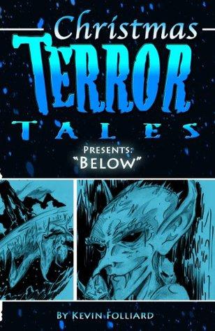 Christmas Terror Tales Presents: Below