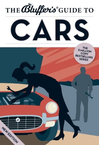 The Bluffer's Guide to Cars (The Bluffer's Guides)