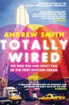 Totally Wired: Th...