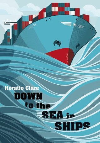 Down to the Sea in Ships: Of Ageless Oceans and Mo...