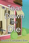 Tear Down and Die (Cara Mia Delgatto Mystery, #1)