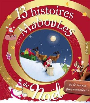 13 histoires maboules de Noël et de rennes qui s'emmèlent