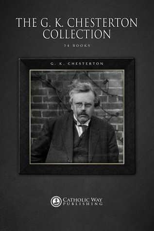 The G.K. Chesterton Collection [34 Books]