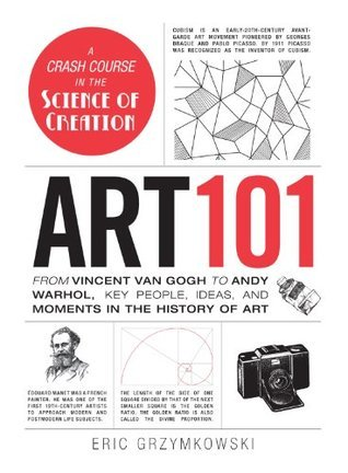Art 101: From Vincent van Gogh to Andy Warhol, Key People, Ideas, and Moments in the History of Art (Adams 101)
