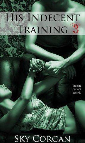 His Indecent Training 3