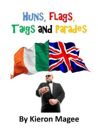 Huns, Flags, Taigs and Parades