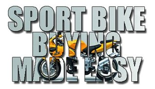 SportBike Buying Made Easy