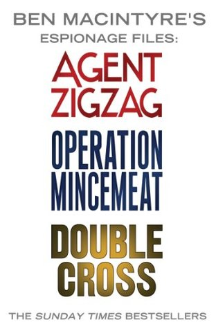 Ben Macintyre's Espionage Files: Agent Zigzag / Operation Mincemeat / Double Cross