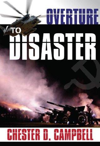 Overture to Disaster (Post Cold War Political Thriller Trilogy)