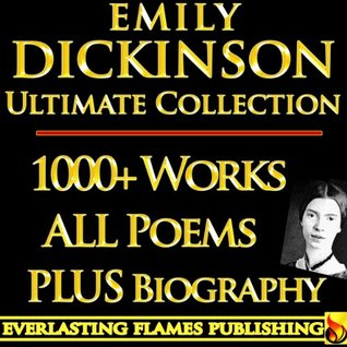 Ebook EMILY DICKINSON COMPLETE WORKS ULTIMATE COLLECTION - All poems, poetry, fragments from the famous poetess PLUS BIOGRAPHY by Emily Dickinson DOC!