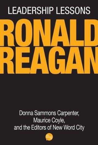 Leadership Lessons: Ronald Reagan